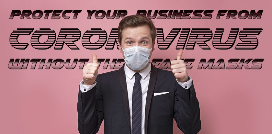 Protect your business from coronavirus without the face masks